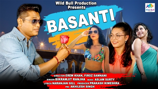 Firoz Samnani's Wild Bull Production's Latest Music Video BASANTI  Released Successfully All Over With Bumper Response
