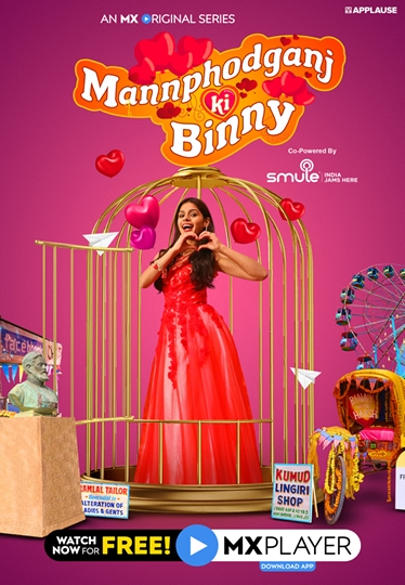She's modern and quirky  yet her swag is desi – come meet the small-town girl with big dreams in Mannphodganj Ki Binny on MX Player
